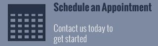 Schedule an Appointment - contact us today to get started